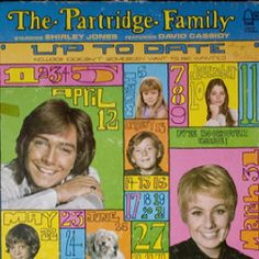 Partridge Family  I LOVED this show!  I HAD this album!  I was in LOVE with David Cassidy, and I wanted to BE Susan Dey!!!