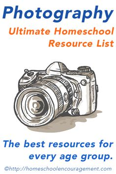 Homeschool Photography Resource List Divided by age group.