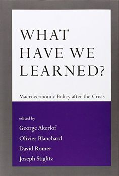 What Have We Learned?: Macroeconomic Policy after the Crisis. Máis información no catálogo: http://kmelot.biblioteca.udc.es/record=b1548549~S1*gag