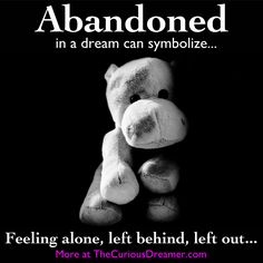 If you dream that you are abandoned, it might mean... More dream symbol meanings at TheCuriousDreamer... #dreammeaning #dreamsymbol