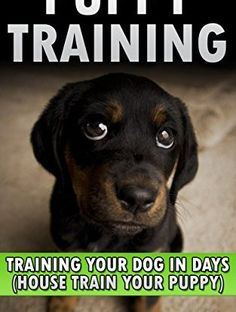 Kindle Unlimited Members Can Read This For FREE!PUPPY TRAINING: DOG TRAINING: Crash Course in Training Your Dog in Days, Crate Training, Potty Trainin...