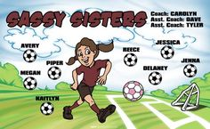 Sassy Sisters digitally printed vinyl Soccer sports team banner. Made in the USA and shipped fast by Banners USA. http://www.bannersusa.com/art/templates_2/digital/banners/VBS_BB_banners.php