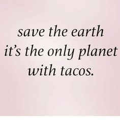 Most Funny Quotes : 32 Hilarious Quotes You'll Love and Share Tuesday Humor, Taco Tuesday, Taquero, Taco Love, Funny Quotes, Life Quotes, Food Quotes, Random Quotes, Woman Quotes