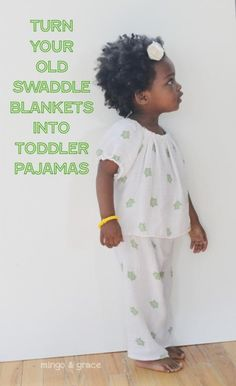 UPCYCLE: SWADDLE BLANKETS INTO TODDLER PAJAMAS — mingo & grace