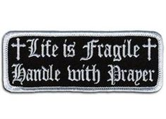 Christian biker patches - life is fragile, handle with prayer #bikers #christian