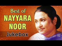 Nayyara Noor Hits - Jukebox 1 - Superhit Ghazal Songs - YouTube