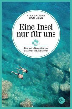 Eine Insel nur für uns - Nina & Adrian Hoffmann - The Chill Report Am Meer, Chill, Ebooks, Hoffmann, Movie Posters, Inspiration, Ach Ja, Kobo, Versuch