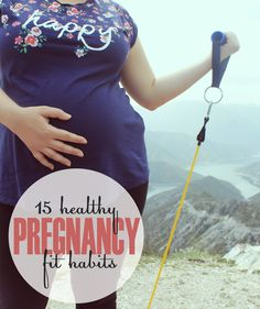 Fit & Healthy Pregnancy Tips-15 Habits To Help You Stay in Shape