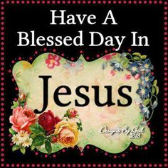 Love you all,  God Bless!