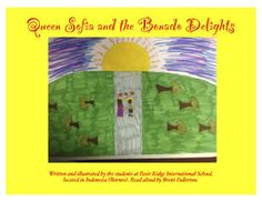 Queen Sofia and the Bonado Delights, by Elementary Students at Pasir Ridge International School 2012-2013