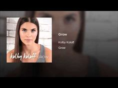 "Kolby Koloff ""Grow"" - YouTube"