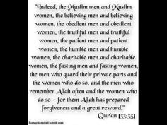 Quran (33:35). Allah has prepared forgiveness and a great reward for the believing men and believing women.