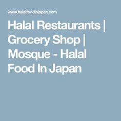 Halal Restaurants   Grocery Shop   Mosque - Halal Food In Japan