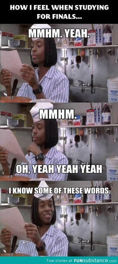 How i feel when studying for finals