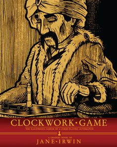 Last year writer/artist Jane Irwin executed a successful Kickstarter for Clockwork Game: The Illustrious Career of a Chess-Playing Automaton, a historical fiction graphic novel. I was curious to learn about her experience in getting the project successfully funded, and she was kind enough to answer my questions in this brief interview.