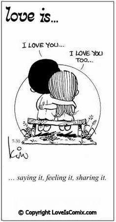 Love is... saying it, feeling it, sharing it.