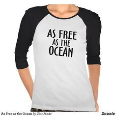 As Free as the Ocean shirt   #zionmade