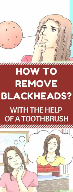 How to Remove Blackheads with the Help of a Toothbrush. #toothbrush #beauty #beauty #nose #blackheads #tricks #trick