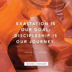 """Exaltation is our goal; discipleship is our journey."" From #PresUchtdorf's http://pinterest.com/pin/24066179228856353 Oct. 2015 #LDSconf http://facebook.com/223271487682878 message http://deseretnews.com/article/865638186/President-Dieter-F-Uchtdorf-It-works.html #LDS #Mormon #Christian #ShareGoodness"