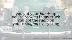 All the lyrics to your favorite country songs. Feel free to request your favorite songs/lyrics. By clicking on 'Tags' below, you can see all of the previous songs that we've done. Country Music Quotes, Country Music Lyrics, Country Songs, Country Life, Country Girls, Country Jam, Country Concerts, Country Chic, Country Living