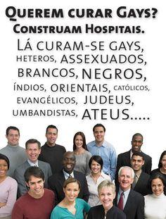 Querem curar Gays?? Construam Hospitais!!  #corrupção #crime #direitoshumanos #homofobia #racismo #curagay #VemPraRua #OGiganteAcordou #ForaFeliciano #ForaFelicianus #ForaRenan #ChangeBrazil  facebook
