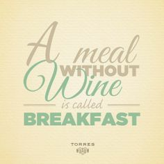A meal without wine is called breakfast. #FridayWineQuotes