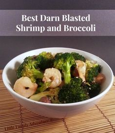 Best Darn Blasted Shrimp and Broccoli