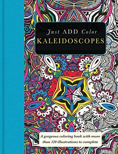 Just Add Color Kaleidoscopes Adult Coloring Book
