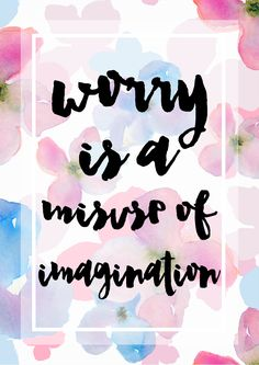 Free downloadable quote to remind you to stop worrying! Click to get a high quality version.