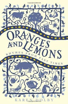 Oranges and Lemons: Rhymes from Past Times by Karen Dolby, http://www.amazon.co.uk/dp/1843179598/ref=cm_sw_r_pi_dp_N2nKtb030DYSS