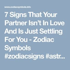 7 Signs That Your Partner Isn't In Love And Is Just Settling For You - Zodiac Symbols #zodiacsigns #astrology #horoscopes #zodiac #zodiaco #zodiaclovers #zodiacsymbols #love #dailyhoroscope #sexuality #sex #entertainment #sad #love #Aries #Cancer #Libra #Taurus #Leo  #Scorpio #Aquarius #Gemini #Virgo #Sagittarius #Pisces #zodiac_sign #zodiac #facts #zodiac_sign_facts #google #blog #zodiachoroscope