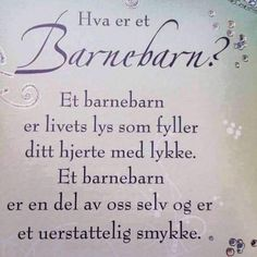 Barnebarn. The Words, Nostalgic Pictures, Baby Barn, Life Inspiration, Hygge, The Hobbit, Diy And Crafts, Poems, Positivity