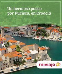 Un hermoso paseo por Pucisca, en Croacia   La #isla de #Brac es uno de los rincones más bellos de #Croacia. Y en ella destaca Pucisca una pequeña pero idílica localidad de casas blancas. #Destinos