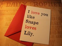 I love Harry Potter like Snape loves Lily. Haha maybe I should find a Severus Snape. $2.50