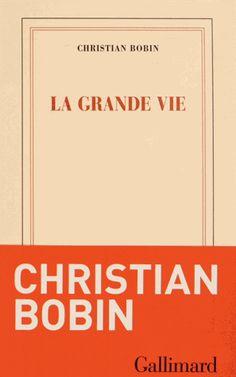 La grande vie - Christian Bobin