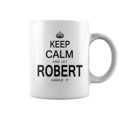Robert Smith T Shirt Name Robert Mug #robert #august #t #shirts #robert #de #niro #t #shirt #robert #huth #t #shirt #robert #made #this #t-shirt #respuesta #didnt #he