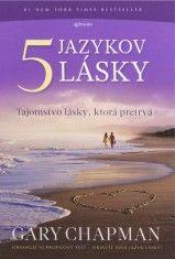 Päť jazykov lásky - Tajomstvo lásky, ktorá pretrvá