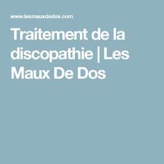 Traitement de la discopathie| Les Maux De Dos