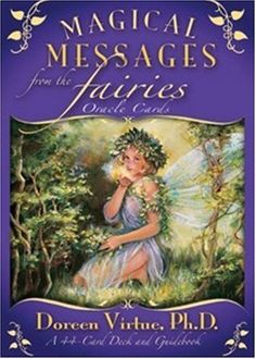 Magical Messages from the Fairies Oracle Cards: A 44-Card Deck and Guidebook (Card Deck & Guidebook) by Doreen Virtue, http://www.amazon.com/dp/1401917038/ref=cm_sw_r_pi_dp_XVJsqb16JW1KA
