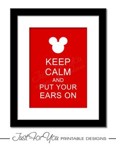 Keep Calm and Put Your Ears On - Mickey Minnie Mouse Disney Inspired - YOU PRINT 8x10 Digital Wall Art Print.