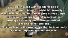 Shingeki no Kyojin facts. I hate when people say Corporal, it's Captain!