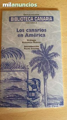 """Vendo librito """"Los canarios en América"""" Anuncio y más fotos aquí: http://www.milanuncios.com/libros/los-canarios-en-america-139633351.htm"""