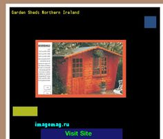 Garden Sheds Northern Ireland garden sheds northern ireland 214426 the best image search