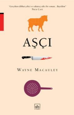 Aşçı - Wayne Macauley - İthaki Yayınları