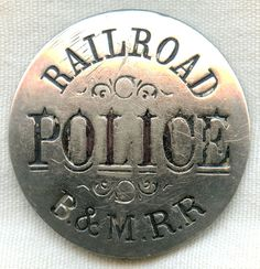 Circa 1900 Boston & Maine Railroad (B RR) Police Badge, Numbered & Hallmarked