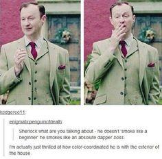I think what Sherlock was referring to what he was smoking.not how he was smoking. Sherlock Holmes, Sherlock Fandom, Moriarty, Sherlock Series, Watson Sherlock, Johnlock, Martin Freeman, Benedict Cumberbatch, Detective