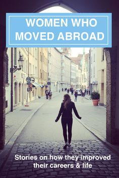 Expat women who moved abroad, stories and tips on how they improved their careers & life #expatlife #expat #lifeabroad