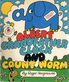 Albert, Grandfather Clock and Count Worm. Roger Hargreaves, 1977.