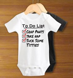 To Do List Crap Pants Take Nap Suck Some Titties Baby Infant One Piece Bodysuit 12.99 @ etsy