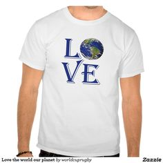 Love the world our planet tshirt